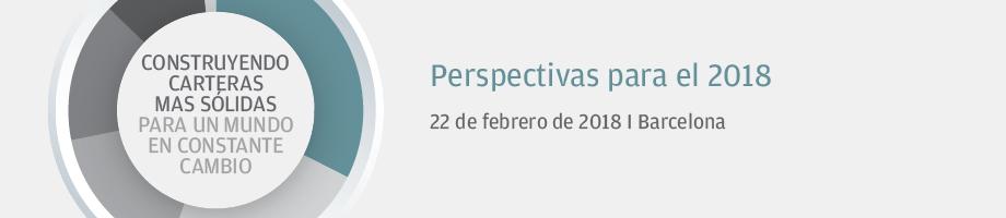 Perspectivas para el 2018 | 22 de febrero de 2018 | Barcelona